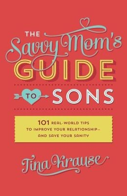 Savvy Mom's Guide to Sons