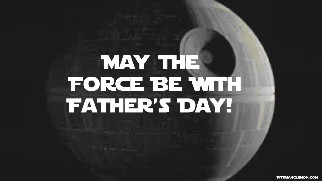 May the Force be with Father's Day, gift ideas at FitTriangleMom.com